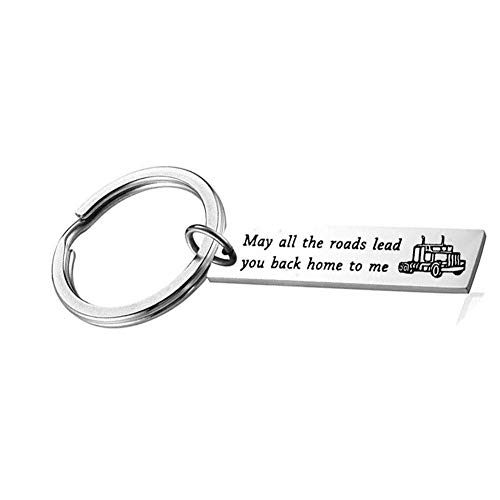 Drive Safe Keychain Truck Gifts - May All The Roads Lead You Back Home to Me Key Accessories New Bus Truck Driver Gifts for Men Son Husband Boyfriend Birthday Christmas Gifts