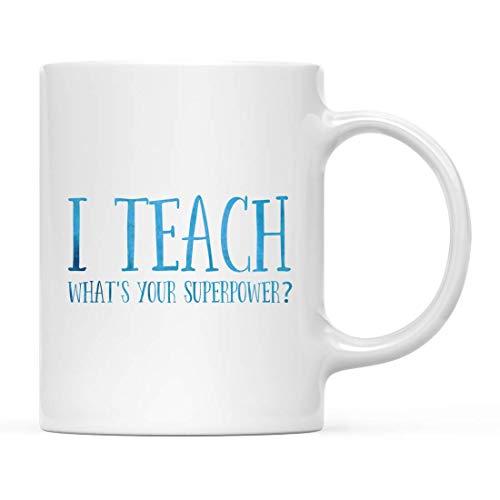 Andaz Press Teacher Coffee Mug Gift, I Teach - What's your superpower, 1-Pack, Kindergarten Christmas Birthday Graduation Gift Ideas