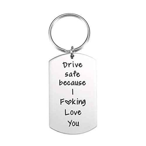 O.RIYA Drive Safe Because I Fucking Love You Trucker Gift for Husband Father Keychain Dad Gift Valentines Day.