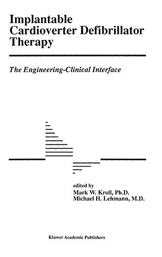 Implantable Cardioverter Defibrillator Therapy: The Engineering-Clinical Interface (Developments in Cardiovascular Medicine (188))