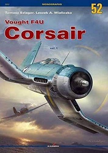 Vought F4U Corsair: Volume 1 (Monographs)