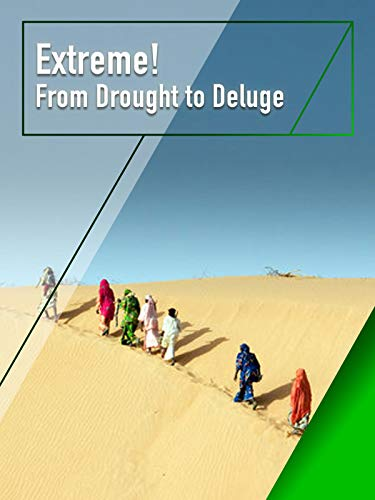Extreme! - From Drought to Deluge