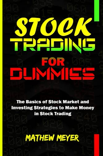 Stock Trading for dummies: The Basics of Stock Market and Investing Strategies to Make Money in Stock Trading (Bitcoin and Cryptocurrency Technologies Books)
