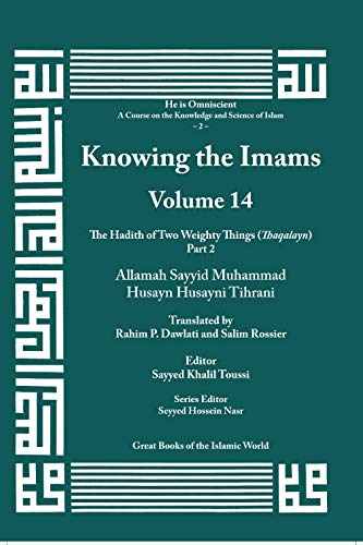 Knowing the Imams Volume 14: The Hadith of Two Weighty Things, Part 2