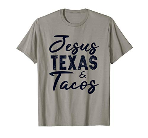 Jesus Texas And Tacos Gift Funny Food Cinco Mayo Christian T-Shirt