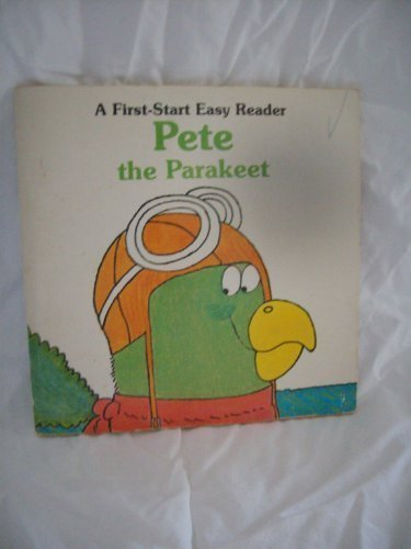 Pete the Parakeet (First-Start Easy Reader)