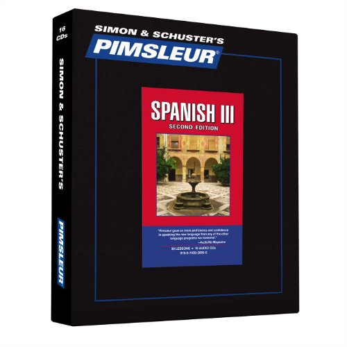 Pimsleur Spanish Level 3 CD: Learn to Speak and Understand Latin American Spanish with Pimsleur Language Programs (3) (Comprehensive)
