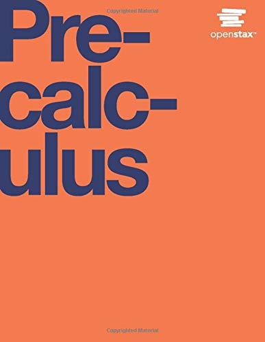 Precalculus by OpenStax (hardcover version, full color)