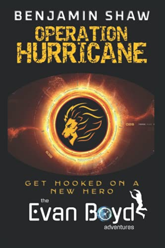 Operation Hurricane: The Evan Boyd Adventures #1 - The Epic New Young Adult Fantasy Series