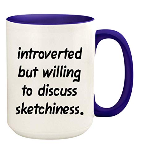 Introverted But Willing To Discuss Sketchiness - 15oz Ceramic White Coffee Mug Cup, Deep Purple