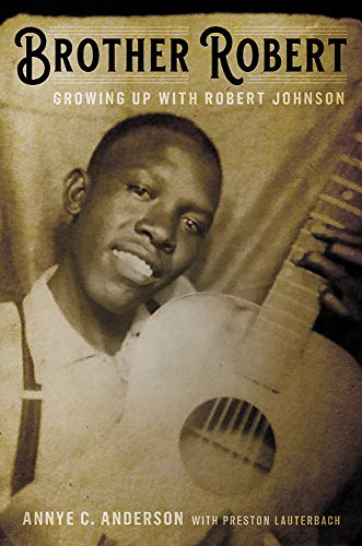 Brother Robert: Growing Up with Robert Johnson