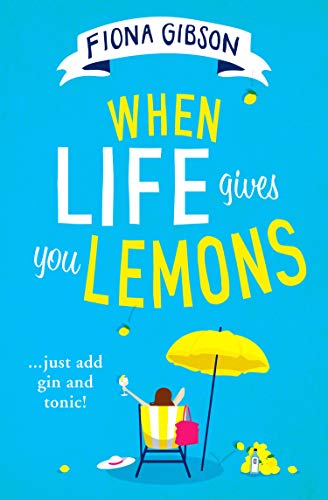When Life Gives You Lemons: the perfect feel-good romantic comedy for summer 2020