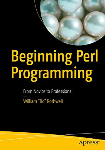 Beginning Perl Programming: From Novice to Professional