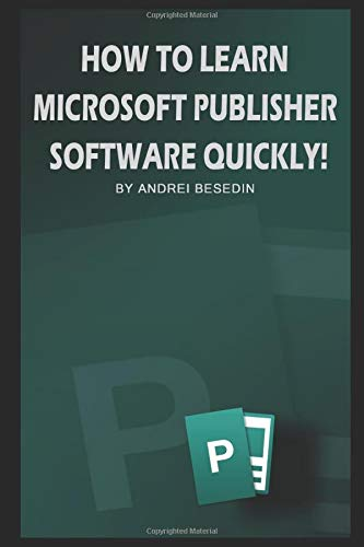 How To Learn Miscrosoft Publisher Software Quickly!