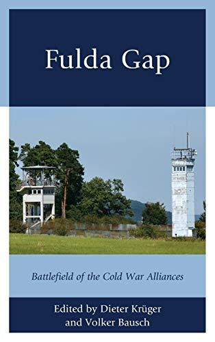 Fulda Gap: Battlefield of the Cold War Alliances