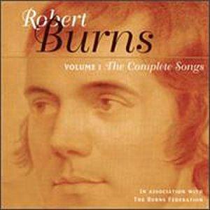 The Complete Songs of Robert Burns: Volume 1