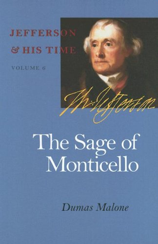 The Sage of Monticello (Jefferson & His Time (University of Virginia Press))