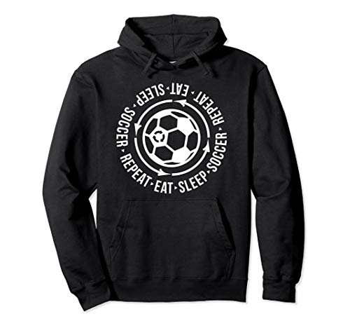 Eat Sleep Soccer Repeat Shirt - Coach Player Graphic Fútbol Pullover Hoodie