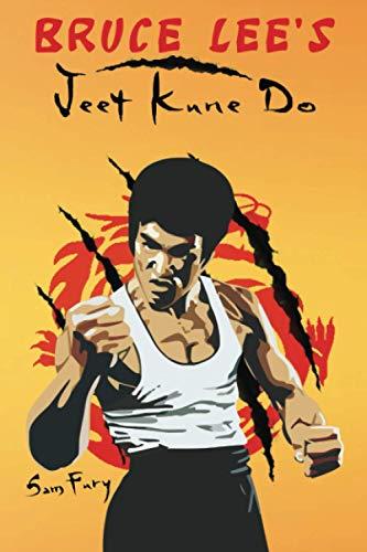Bruce Lee's Jeet Kune Do: Jeet Kune Do Training and Fighting Strategies (Self-Defense)