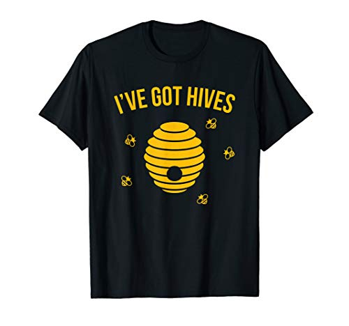 Beekeeper Joke Pun Gift Tshirt Funny I've Got Hives