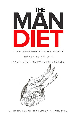 The Man Diet: a proven guide to more energy, increased virility, and higher testosterone levels.