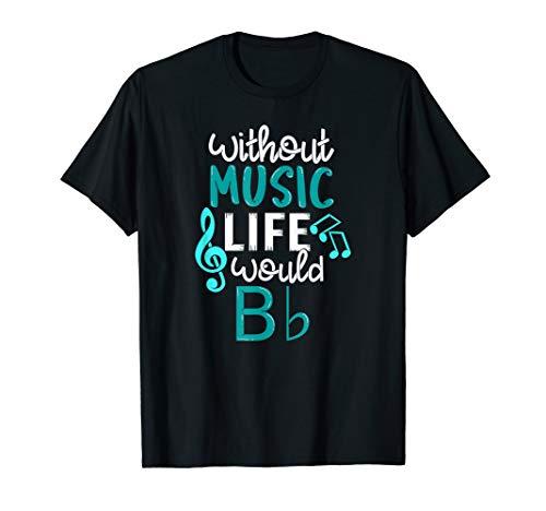 Without Music Life Would B Flat - Melody & Rhythm T-Shirt T-Shirt