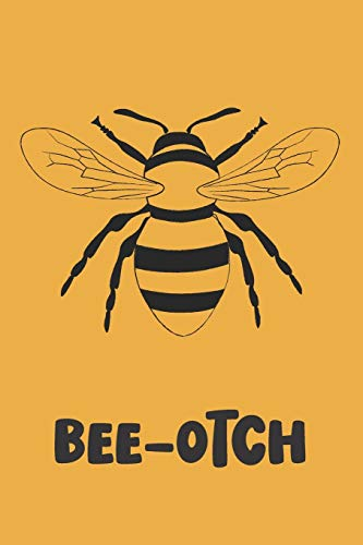 Bee-Otch: Novelty Bee Notebook Pun For Beekeepers