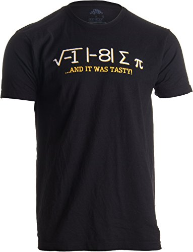 I Ate Some Pi, and it was Tasty   Funny Delicious Math Teacher Humor Pun T-Shirt-XL Black