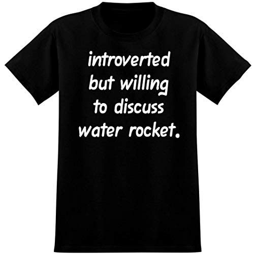 Introverted But Willing to Discuss water rocket - Soft Men's T-Shirt, Black, Small