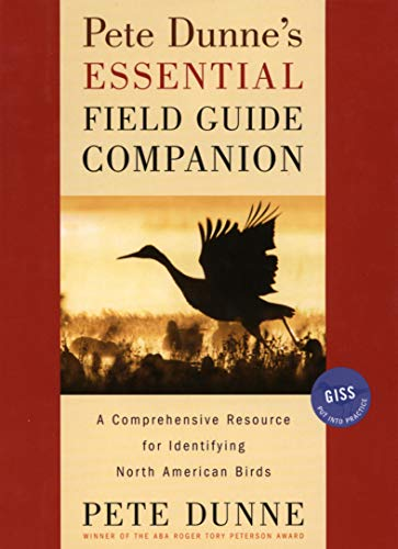 Pete Dunne's Essential Field Guide Companion: A Comprehensive Resource for Identifying North American Birds