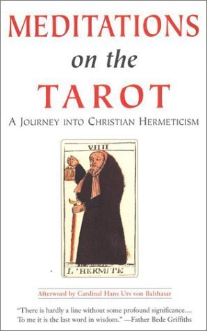 Meditations on the Tarot: A Journey Into Christian Hermeticism [MEDITATIONS ON THE TAROT -OS]