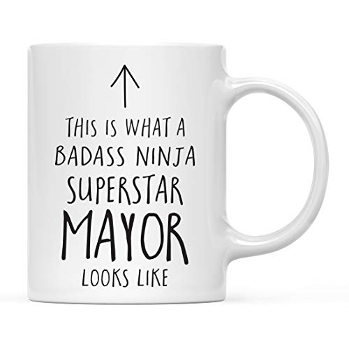 Andaz Press Funny 11oz. Ceramic Coffee Tea Mug Gift, This is What a Badass Ninja Superstar Mayor Looks Like, 1-Pack, Birthday Christmas Gift Ideas