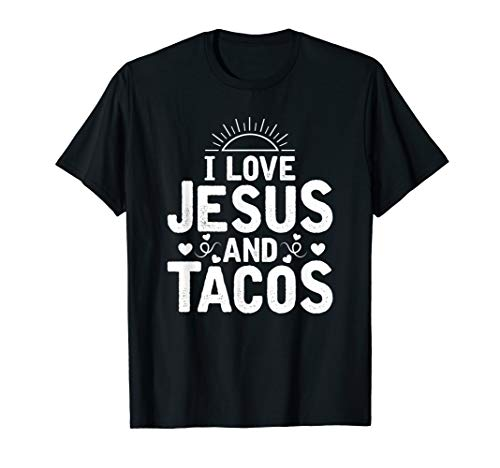 I Love Jesus And Tacos Shirt | Food Religion Humor Taco Gift