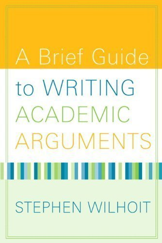 A Brief Guide to Writing Academic Arguments 1st edition by Wilhoit, Stephen (2008) Paperback