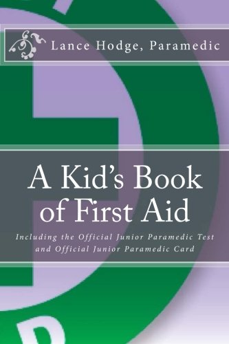 A Kid's Book of First Aid: Including the Official Junior Paramedic Test and Official Junior Paramedic Card