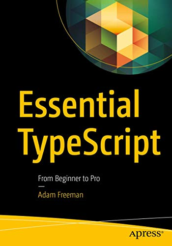 Essential TypeScript: From Beginner to Pro