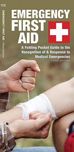 Emergency First Aid: A Folding Pocket Guide to the Recognition of & Response to Medical Emergencies (Outdoor Skills and Preparedness)