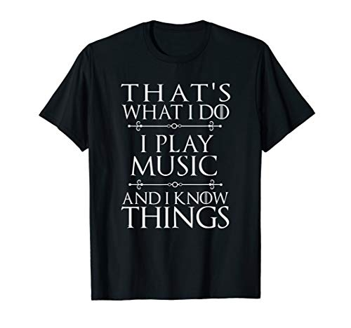 That's What I Do I Play Music Shirt Cool Musician Jersey Tee