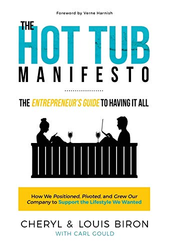 The Hot Tub Manifesto: The Entrepreneur's Guide to Having It All