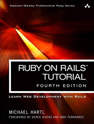 Ruby on Rails Tutorial: Learn Web Development with Rails (Addison-Wesley Professional Ruby Series)