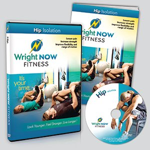 Hip Isolation Exercise and Stretch Workout DVD to Lessen Pain, Increase Strength, Improve Flexibility and Range of Motion with Aaron Wright