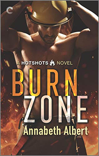 Burn Zone: A Gay Firefighter Romance (Hotshots Book 1)
