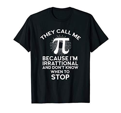 They Call Me Pi Shirt, Pi Day, Funny Math Shirts T-Shirt