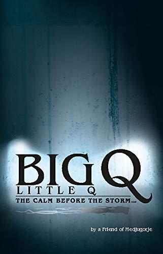 Big Q, Little Q: The Calm Before the Storm