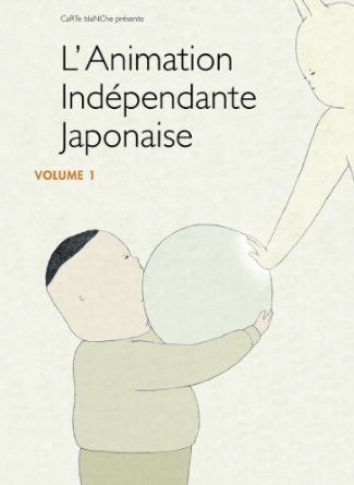 Independent Japanese Animation - Vol. 1 (15 Films) ( BELUGA / SOUGIYA TO INU / 663114 / COLUMBOS / MODERN NO.2 / TATAMP / FUTON / KAPPO / HAND SOAP / DREAMS / RE [ Blu-Ray, Reg.A/B/C Import - France ]