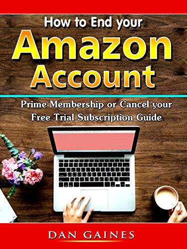 How to End your Amazon Account Prime Membership or Cancel your Free Trial Subscription Guide