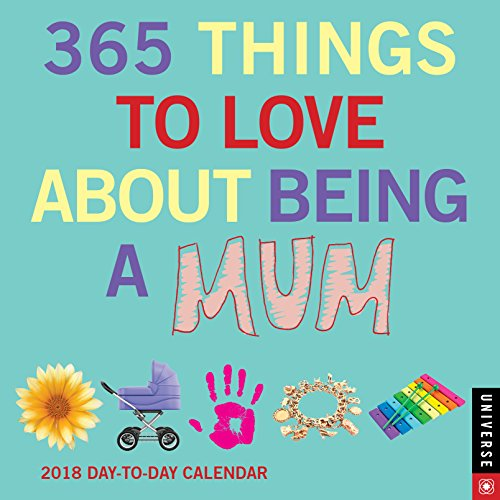 365 Things to Love About Being a Mum 2018 Day-to-Day Calendar