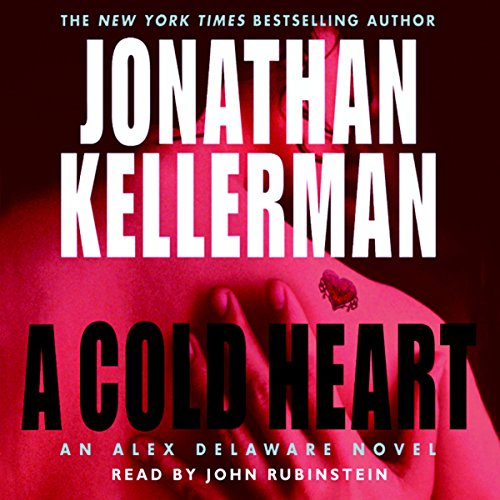 A Cold Heart: An Alex Delaware Novel