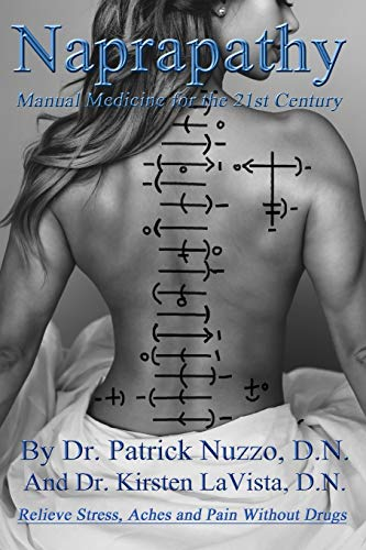 Naprapathy - Manual Medicine for the 21st Century: Manual Medicine for the 21st Century
