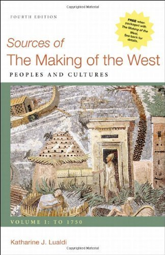 Sources of The Making of the West, Volume I: To 1750: Peoples and Cultures by Katharine J. Lualdi (2012-01-12)